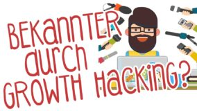 BEKANNTER DURCH GROWTH HACKING? 5 IDEEN für STARTUP MARKETING UND GROWTH HACKER