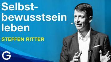 So steigerst du dein Selbstwertgefühl und Selbstbewusstsein // Steffen Ritter