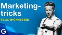 Erfolgreiche Werbung: So wirken Marketing-Tricks bei dir // Felix Thönnessen