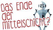 DAS ENDE DER MITTELSCHICHT? Die digitale Revolution / 5 IDEEN aus DER STILLE RAUB von GERALD HÖRHAN