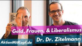 Vom Maoisten zum Kapitalisten! Dr. Dr. Zitelmann über Geld, Frauen & Marktwirtschaft