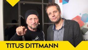 Titus Dittmann: was du schon immer über ihn wissen wolltest