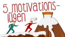 5 MOTIVATIONSLÜGEN -  5 IDEEN aus dem Buch TOTMOTIVIERT von STEFFEN KIRCHNER